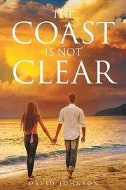 The Coast Is Not Clear by David Johnson
