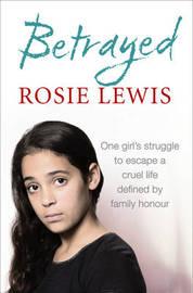 Betrayed by Rosie Lewis