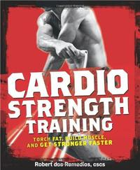 Men's Health Cardio Strength Training by Robert Dos Remedios