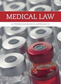 Medical Law and Ethics: A Problem-Based Approach by Tim Marangon