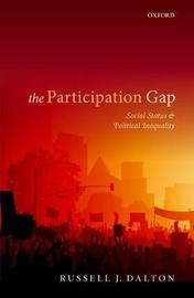 The Participation Gap by Russell J Dalton