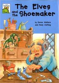 The Elves and The Shoemaker by Karen Wallace image