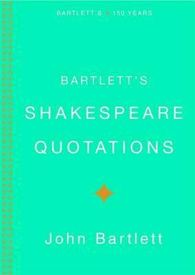 Bartletts Shakespeare Quotations by John Bartlett image