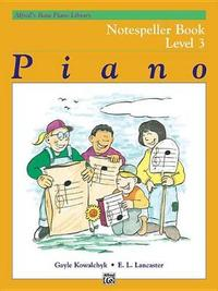 Alfred's Basic Piano Library Notespeller, Bk 3 by Gayle Kowalchyk