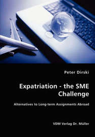 Expatriation - The Sme Challenge - Alternatives to Long-Term Assignments Abroad by Peter Dirski image