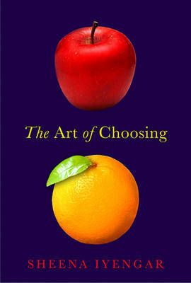 The Art of Choosing by Sheena Iyengar image