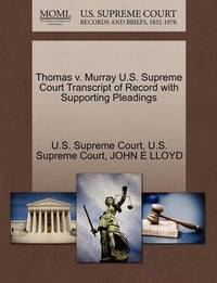 Thomas V. Murray U.S. Supreme Court Transcript of Record with Supporting Pleadings by John E Lloyd