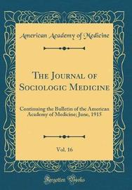 The Journal of Sociologic Medicine, Vol. 16 by American Academy of Medicine image