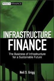 Infrastructure Finance by Neil , S. Grigg image