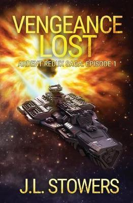Vengeance Lost by J L Stowers image