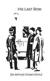 His Last Bow by Sir Arthur Conan Doyle image