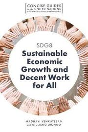 SDG8 - Sustainable Economic Growth and Decent Work for All by Madhavi Venkatesan
