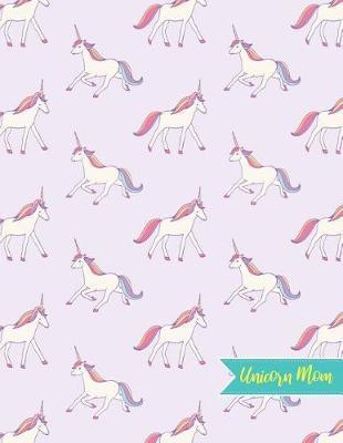 Unicorn Mom by Michelle Archer