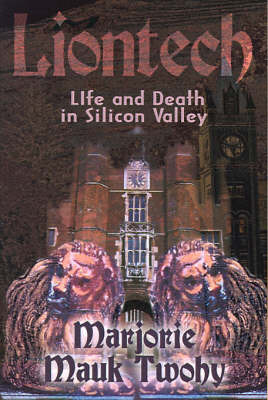 Liontech: Life and Death in Silicon Valley by Marjorie Mauk Twohy image