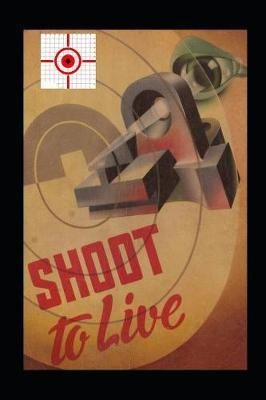 Shoot to Live by Stephen Johnson image