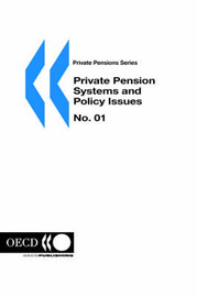 Private Pension Systems and Policy Issues: No 1 by Organization for Economic Co-operation and Development