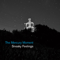 The Mercury Moment by Sneaky Feelings image