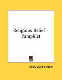 Religious Belief - Pamphlet by Henry Ward Beecher