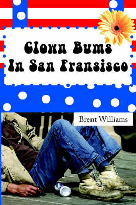 Clown Bums in San Fransisco by Brent Williams