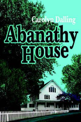 Abanathy House by Carolyn Dalling