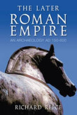 The Later Roman Empire by Richard Reece