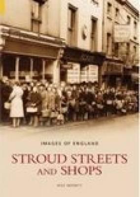 Stroud Streets & Shops by Wilfred Merrett