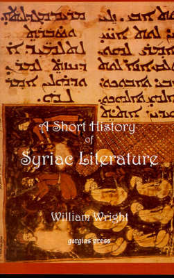 Short History of Syriac Literature by William Wright