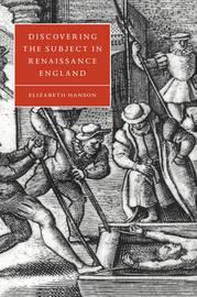 Cambridge Studies in Renaissance Literature and Culture: Series Number 24 by Elizabeth Hanson