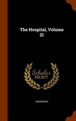 The Hospital, Volume 21 by * Anonymous image