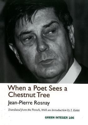 When A Poet Sees A Chestnut Tree by Jean-Pierre Rosnay