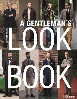 Gentleman's Look Book: For Men with a Sense of Style by Bernhard Roetzel