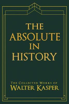 Absolute in History, The by Walter Kasper image