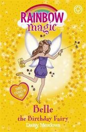 Belle the Birthday Fairy (Rainbow Magic Holiday Special) by Daisy Meadows