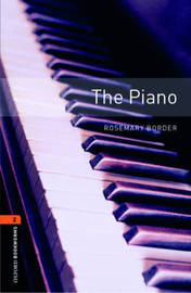 Oxford Bookworms Library: Level 2:: The Piano by Rosemary Border
