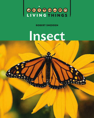 Living Things: Insect by Robert Snedden