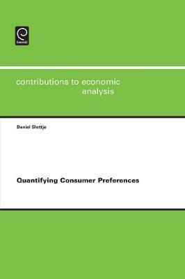 Quantifying Consumer Preferences by Daniel Slottje