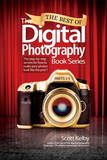The Best of The Digital Photography Book Series by Scott Kelby