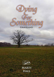 Dying for Something by Marty Hall