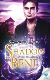 Shadow Bend by Savannah Blevins