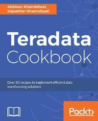 Teradata Cookbook by Abhinav Khandelwal