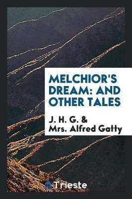 Melchior's Dream by J H G