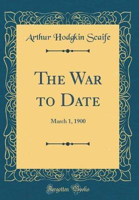 The War to Date by Arthur Hodgkin Scaife