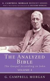 The Analyzed Bible, Volume 4 by G Campbell Morgan