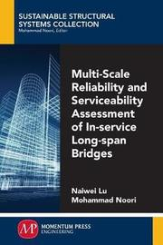 Multi-Scale Reliability and Serviceability of Long Span Bridges by Mohammed Noori image