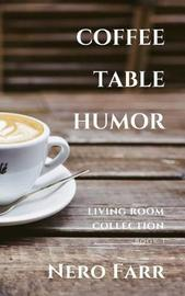 Coffee Table Humor by Nero Farr