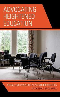 Advocating Heightened Education by Kathleen F McConnell
