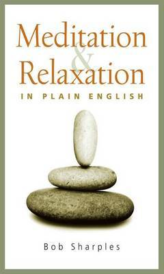 Meditation and Relaxation in Plain English by Bob Sharples image
