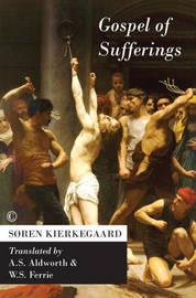 Gospel of Sufferings by Soren Kierkegaard