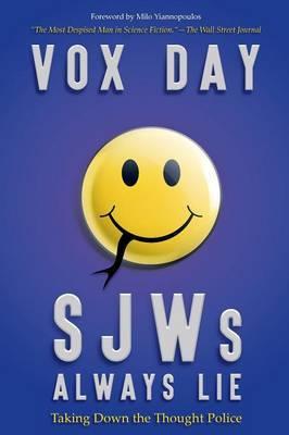SJWs Always Lie by Vox Day