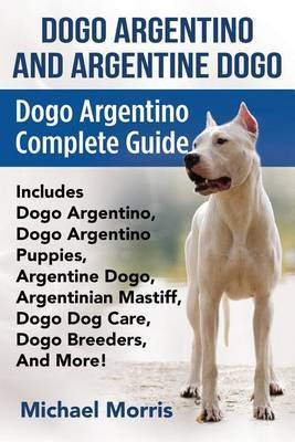 Dogo Argentino And Argentine Dogo by Michael Morris image